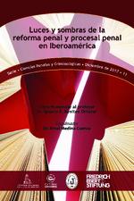Luces y sombras de la reforma penal y procesal penal en Iberoamérica
