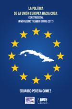 La política de la Unión Europea hacia Cuba