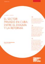 El sector privado en Cuba: entre el dogma y la reforma