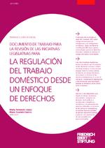 Documento de trabajo para la revisión de las iniciativas legislativas para la regulación del trabajo doméstico desde un enfoque de derechos